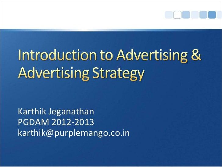 Karthik JeganathanPGDAM 2012-2013karthik@purplemango.co.in