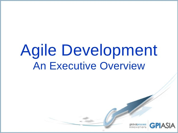 Agile Development  An Executive Overview
