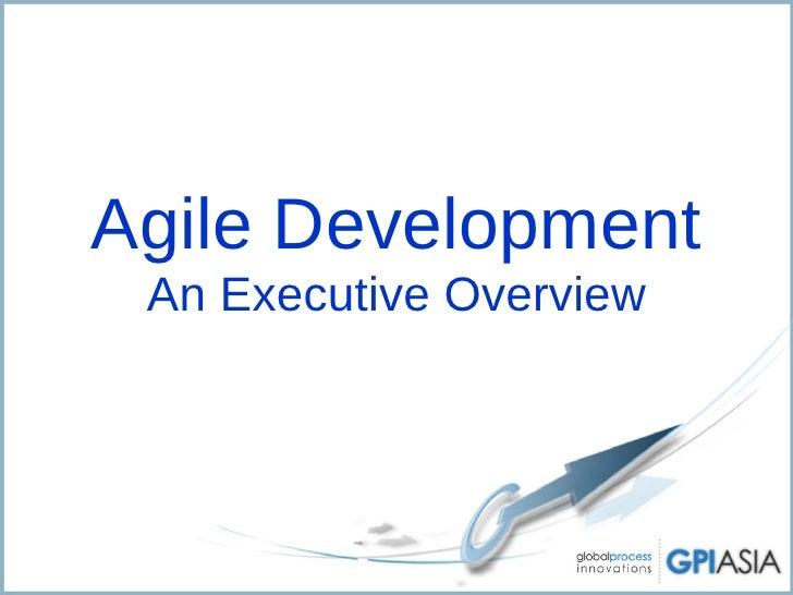 Introductionto Agile Executive Overview Gpi Asia Rev2