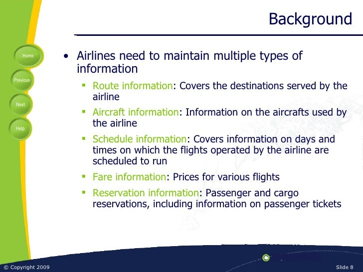 airline reservation system introduction Airline reservation system, one of the representative application of database management system which is used for reservations and schedule information.