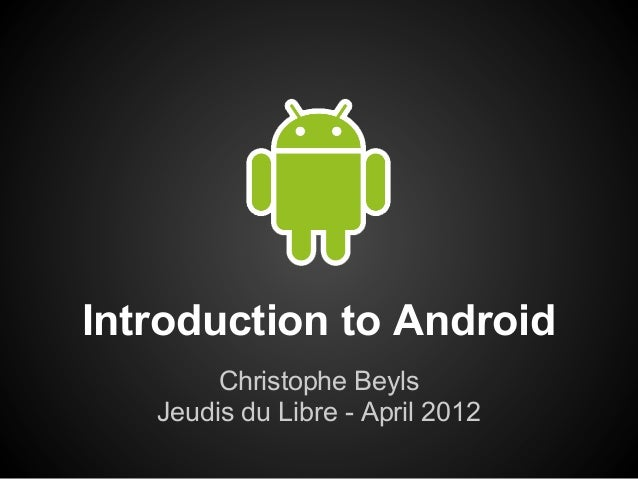 Introduction to Android (Jeudis du libre)