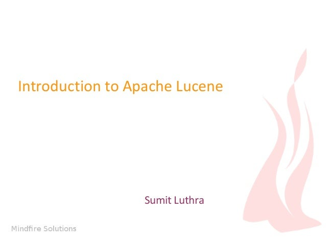 Introduction to Apache Lucene  Sumit Luthra