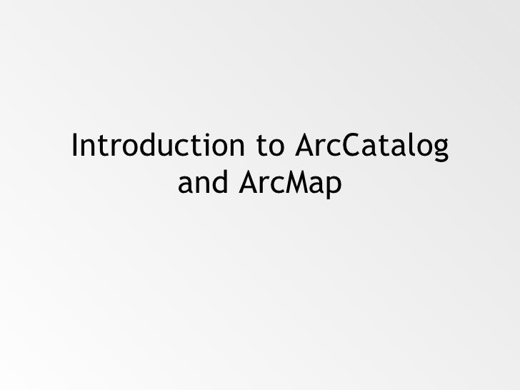 Introduction to ArcCatalog and ArcMap