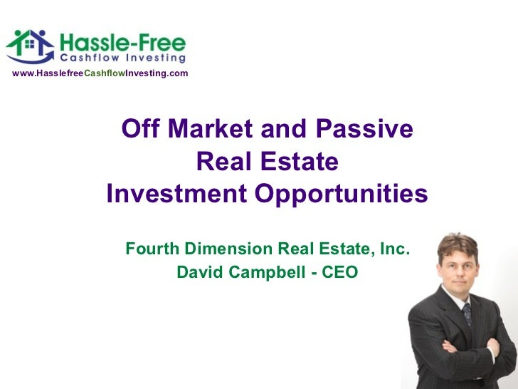 www.HasslefreeCashflowInvesting.com                   Off Market and Passive                         Real Estate          ...