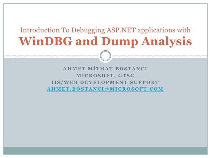 AHMET MİTHAT BOSTANCI<br />MICROSOFT, GTSC<br />IIS/Web Development Support<br />Ahmet.bostanci@microsoft.com<br />Introdu...