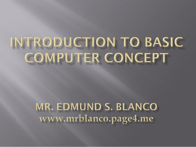 Introductiontobasiccomputerconcepts