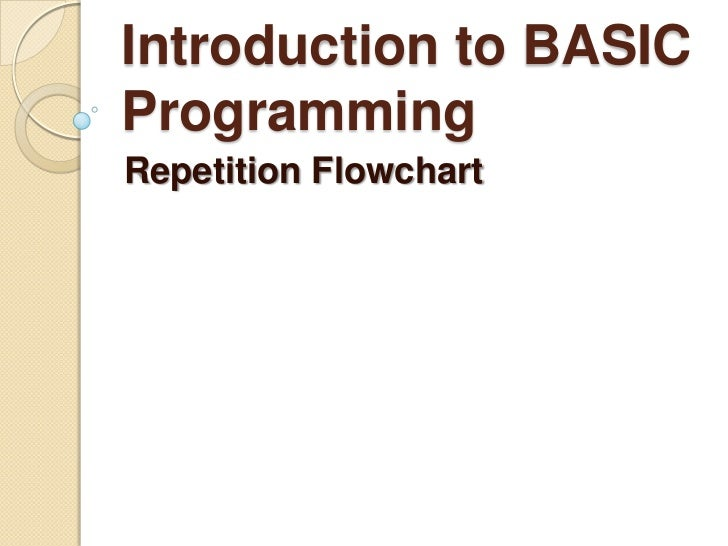Introduction to BASIC Programming<br />RepetitionFlowchart<br />