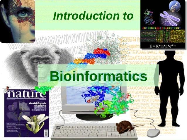 Introduction toBioinformatics                  1