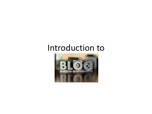 Blogging - Introduction and How to do it!