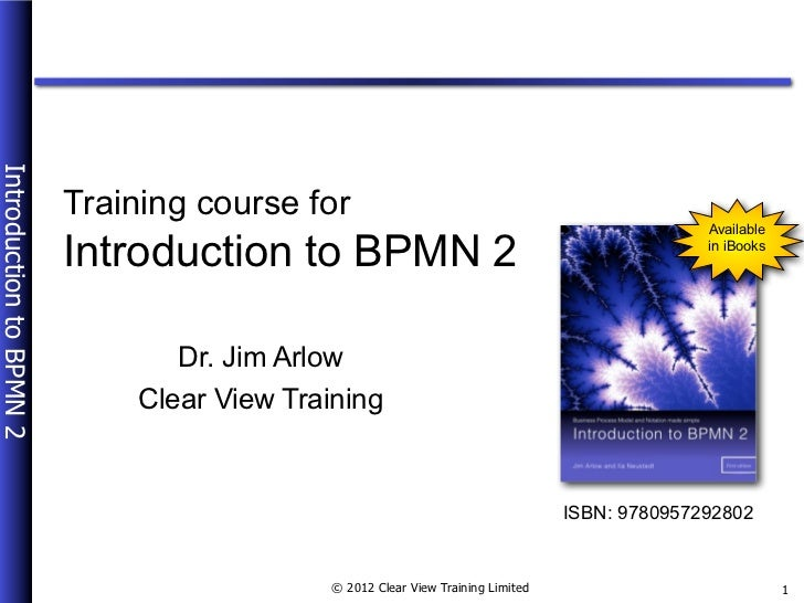 Introduction to BPMN 2                         Training course for                                                        ...