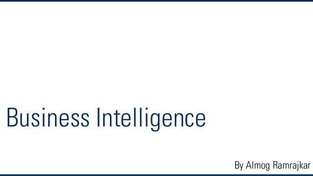 Business Intelligence By Almog Ramrajkar