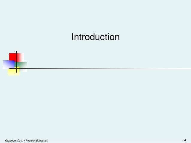 Introduction  Copyright ©2011 Pearson Education  1-1