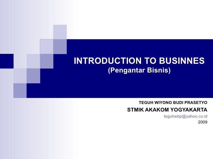 Introduction To Businnes 1 (Pengantar Bisnis)-BISNIS DAN LINGKUNGAN