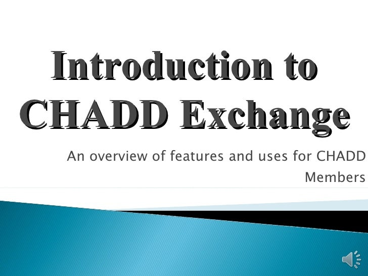 Introductiontochaddexchange part 1 ppt