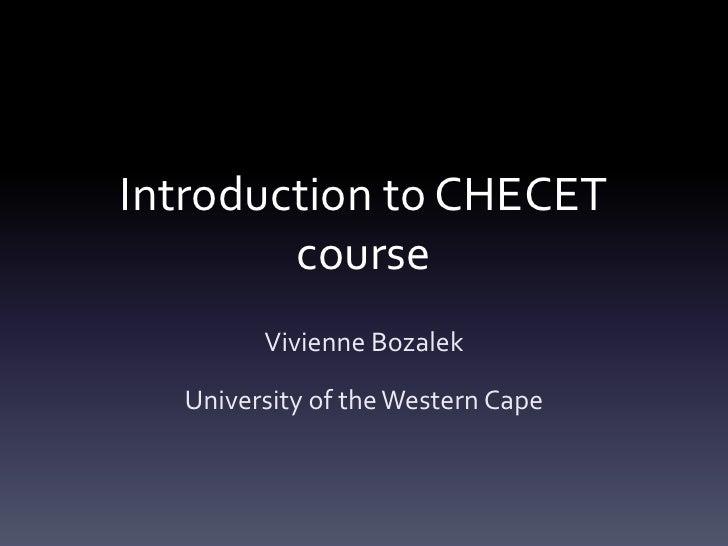 Introduction to CHECET        course        Vivienne Bozalek  University of the Western Cape