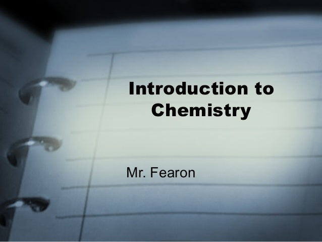 Introduction to Chemistry Mr. Fearon