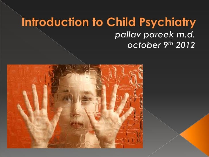 Introduction to Child Psychiatry