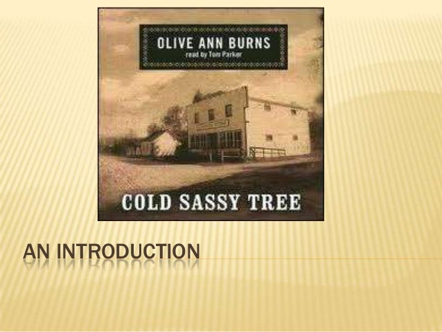 cold sassy tree essay Banyan tree owes its success to many different factors – the fact that it is social   case study cherry tree cold sassy tree computer viruses giving tree   moreover, as indicated in other areas of this essay, banyan is unique in that it.