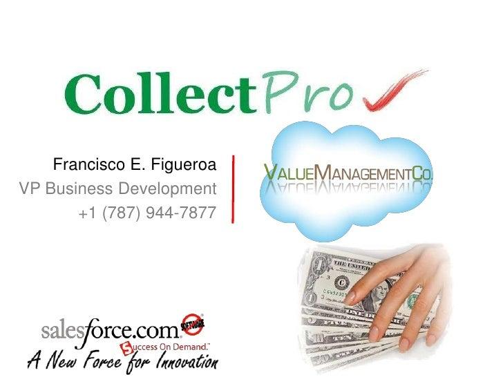 Francisco E. Figueroa<br />VP Business Development<br />+1 (787) 944-7877<br />