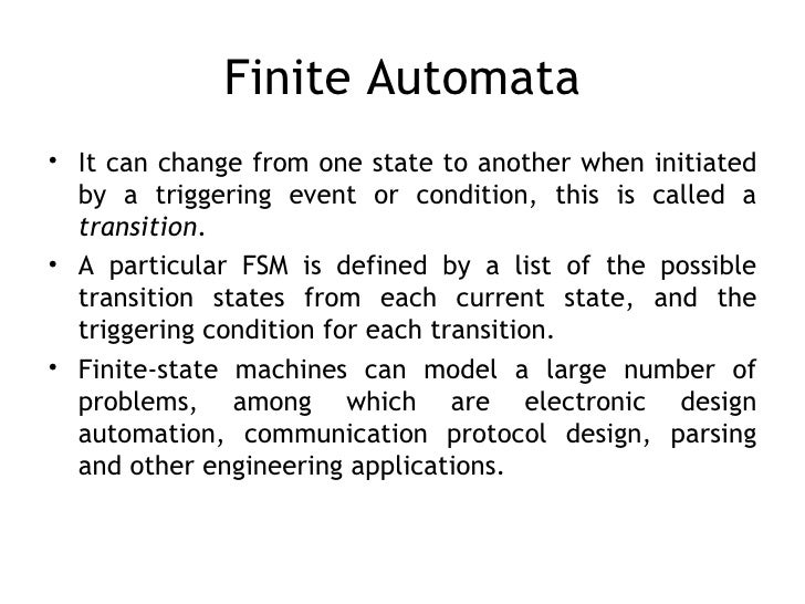 application of finite automata djr Consider finding all occurrences of a short string (pattern string) within a long  string (text string) this can be done by processing the text through a dfa: the  dfa.