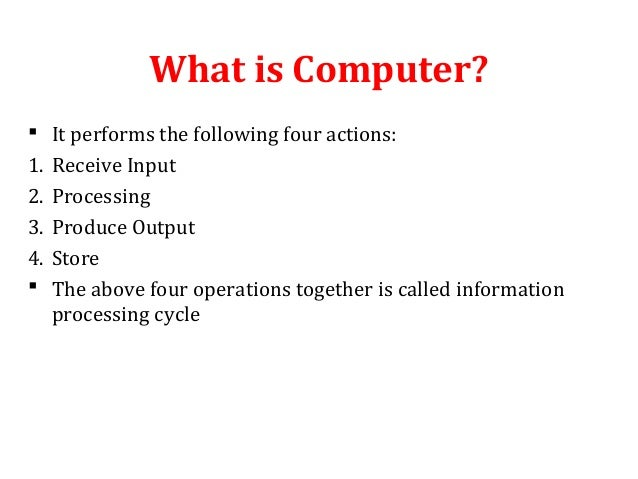 Four Operations of a Computer The Above Four Operations