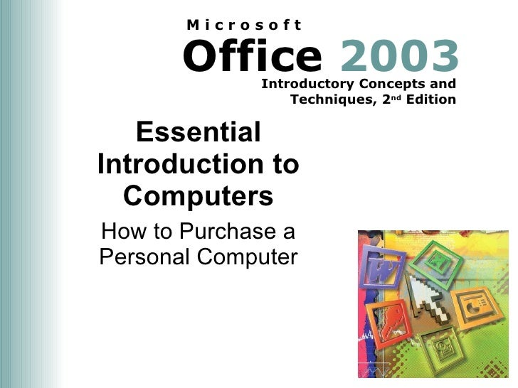 Essential Introduction to Computers How to Purchase a Personal Computer