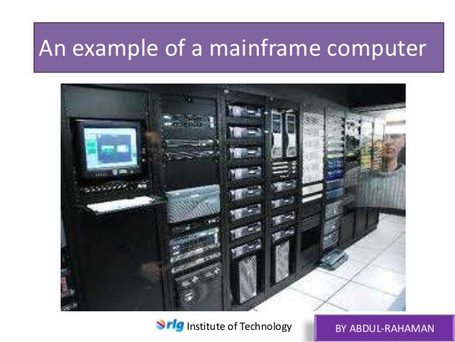 an introduction to mainframes and microcomputers Introduction to computers mainframes are computers used mainly by large organizations for critical applications generally called microcomputers.