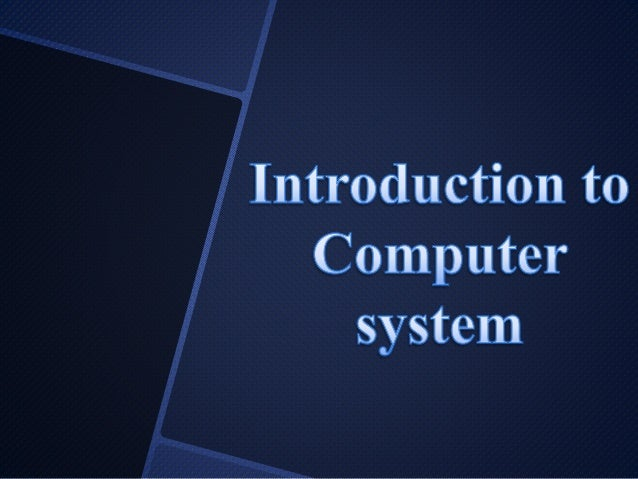 Introduction to computer system