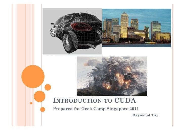 Introduction to cuda   geek camp singapore 2011