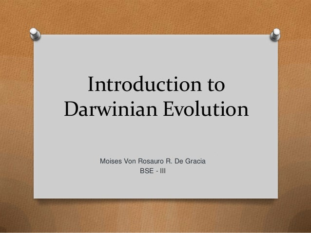 an analysis of the arguments evolutionists claim as evidence for the darwinian theory of evolution The darwinian revolution is generally taken to be there is the scientific theory of evolution through one could claim that the darwinian revolution was.