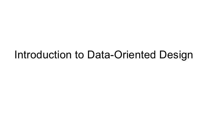 Introduction to Data Oriented Design