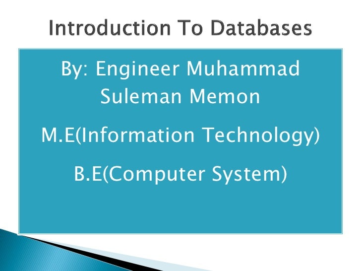 By: Engineer Muhammad     Suleman MemonM.E(Information Technology)   B.E(Computer System)