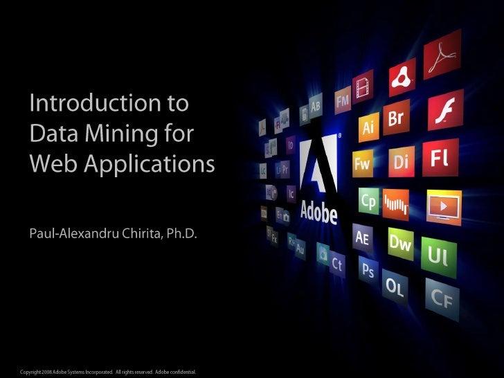 Introduction to Data Mining forWeb Applications<br />Paul-Alexandru Chirita, Ph.D.<br />