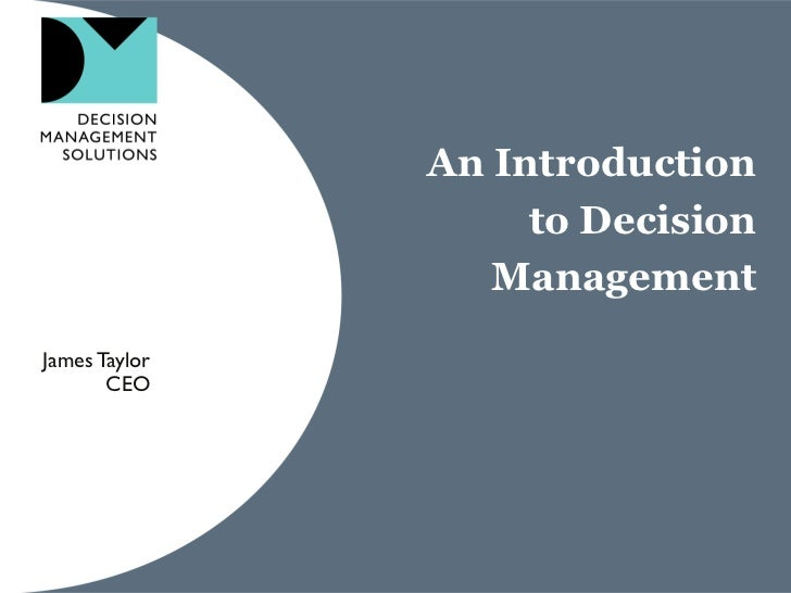 An Introduction                    to Decision                  ManagementJames Taylor       CEO