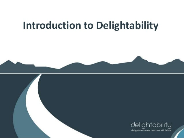 Introduction to Delightability