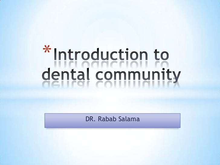 Introduction to dental community<br />DR. Rabab Salama<br />