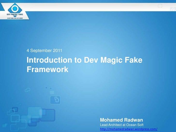 Introduction to Dev Magic Fake Framework <br />4 September 2011<br />