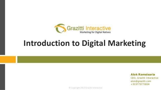 Introduction to Digital Marketing                                                      Alok Ramsisaria                    ...