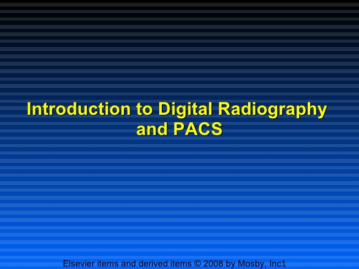 Introduction to Digital Radiography  and PACS