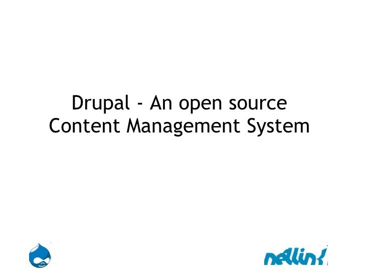 Drupal - An open source  Content Management System