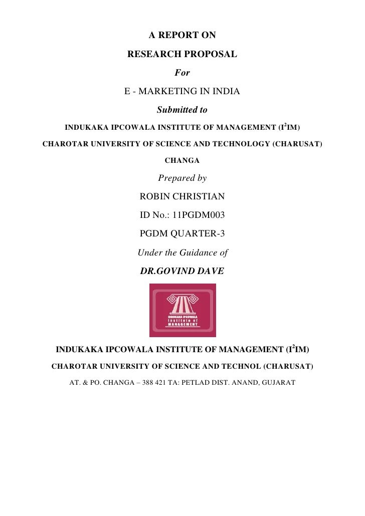 A REPORT ON                   RESEARCH PROPOSAL                                For                   E - MARKETING IN INDI...