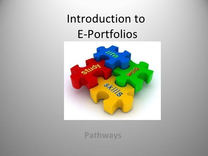 Introduction to  E-Portfolios Pathways