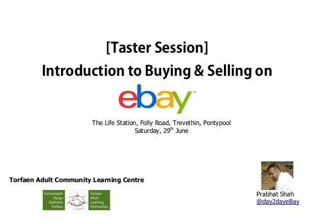 Introduction to e bay taster session 29th june torfaen