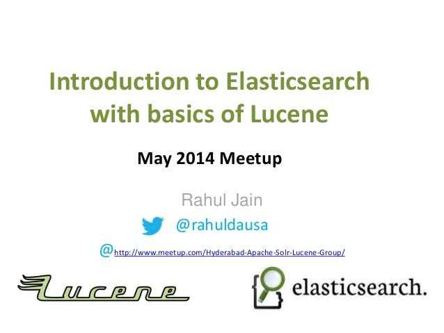 Introduction to Elasticsearch with basics of Lucene