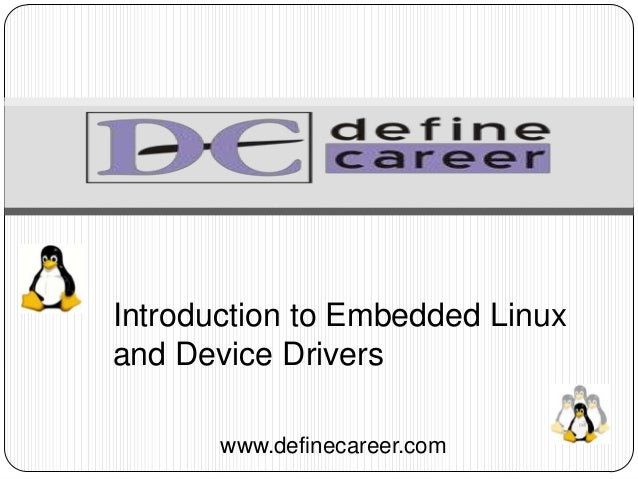 Introduction to Embedded Linuxand Device Driverswww.definecareer.com