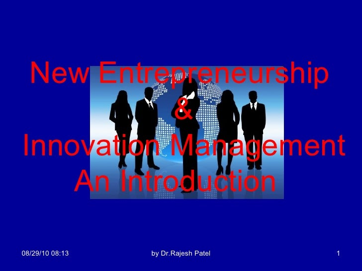 08/29/10   08:13 by Dr.Rajesh Patel New Entrepreneurship  & Innovation Management An Introduction