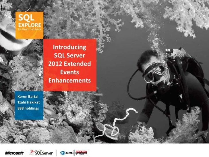 SQL Explore 2012 - Tzahi Hakikat and Keren Bartal: Extended Events