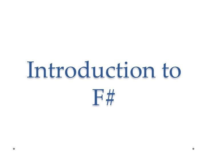 """Introduction to F#"" - South Dakota Code Camp, November 5, 2011"