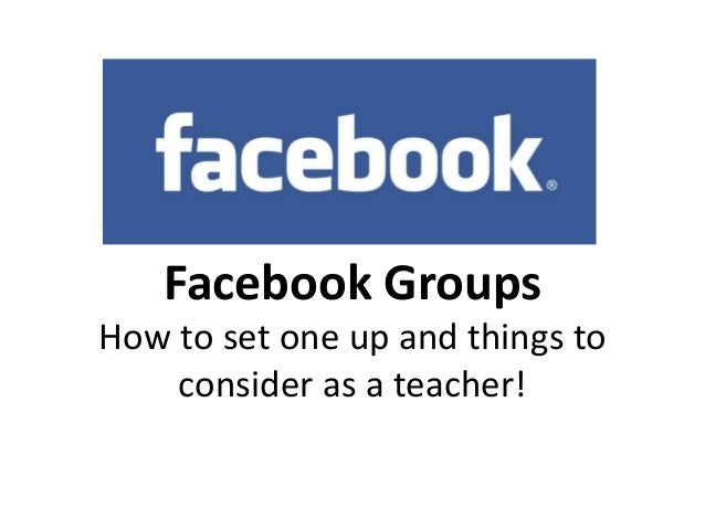 Facebook Groups How to set one up and things to consider as a teacher!