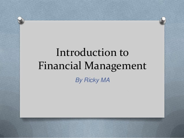 Introduction to Financial Management By Ricky MA